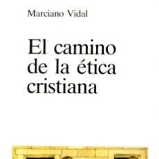 Libros de segunda mano: MARCIANO VIDAL : EL CAMINO DELA ÉTICA CRISTIANA (VERBO DIVINO, 1985). Lote 90439169