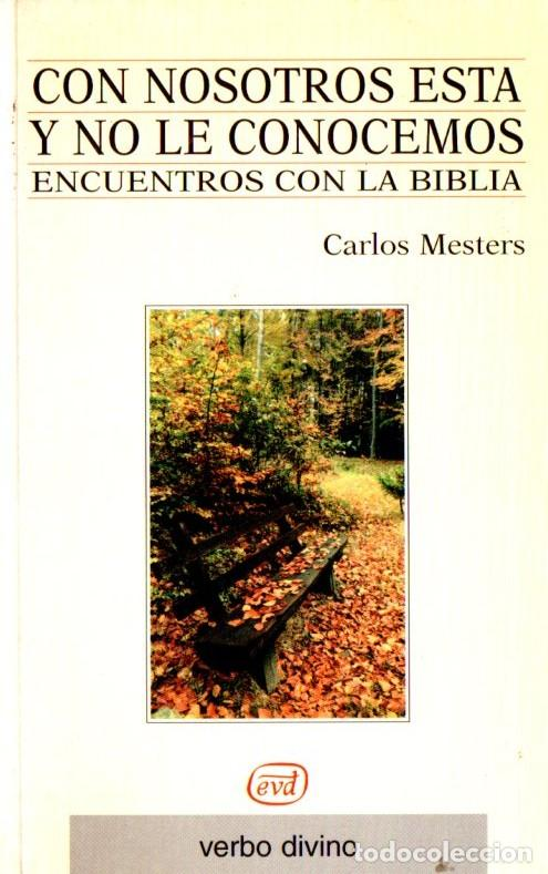 MESTERS : CON NOSOTROS ESTÁ Y NO LE CONOCEMOS (VERBO DIVINO, 1999) ENCUENTROS CON LA BIBLIA (Libros de Segunda Mano - Religión)