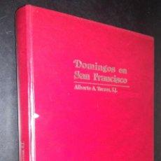 Libros de segunda mano: DOMINGOS EN SAN FRANCISCO / ALBERTO ALVAREZ TORRES. Lote 90519120