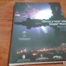 Libros de segunda mano: LIBRO SEMANA SANTA YECLA 2008. Lote 90560745