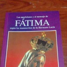 Libros de segunda mano: LIBRO LAS APARICIONES Y EL MENSAJE DE FÁTIMA. Lote 90576190