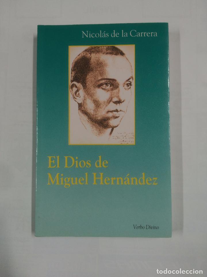 EL DIOS DE MIGUEL HERNÁNDEZ. - NICOLÁS DE LA CARRERA. TDK268 (Libros de Segunda Mano - Religión)