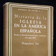 Libros de segunda mano: HISTORIA DE LA IGLESIA EN LA AMERICA ESPAÑOLA - HEMISFERIO SUR - FOTOGRAFIAS - BAC. Lote 90811035