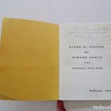 Libros de segunda mano: FRANCISCO CANO PATO. GLOSA AL PREGÓN DE SEMANA SANTA. RMT81750. . Lote 90853970