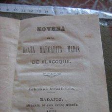Libros de segunda mano: NOVENA DE LA BEATA MARGARITA MARIA DE ALACOQUE - BADAJOZ 1874 - 48 PAGINAS. Lote 91137185