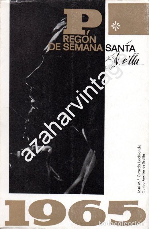 SEMANA SANTA DE SEVILLA, 1965, PREGON PRONUNCIADO POR JOSE MARIA CIRARDA LACHIONDO, DECICADO (Libros de Segunda Mano - Religión)