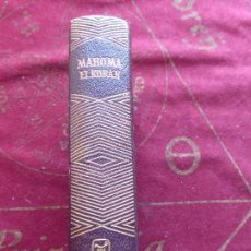 Libros de segunda mano: MAHOMA EL KORAN - AGUILAR 1973 JOYA. Lote 91846670