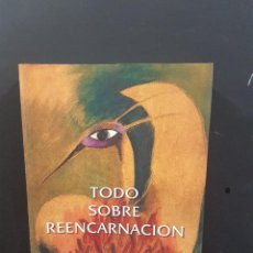 Libros de segunda mano: TODO SOBRE REENCARNACIÓN. Lote 92729435