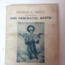 Libros de segunda mano: NOVENA Y TRIDUO EN HONOR DE SAN PANCRACIO, MÁRTIR (MCMLI) BARCELONA . Lote 92819135