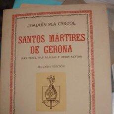 Libros de segunda mano: SANTOS MÁRTIRES DE GERONA (SAN FÉLIX , SAN NARCISO Y OTROS SANTOS). Lote 93371310