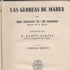 Libros de segunda mano: S. ALFONSO Mª DE LIGORIO: LAS GLORIAS DE MARÍA. (APOSTOLADO DE LA PRENSA, MADRID, 1943). Lote 93386565