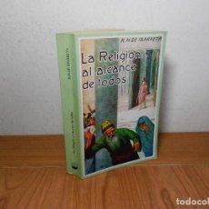 Libros de segunda mano: LA RELIGION AL ALCANCE DE TODOS, (R. H. DE IBARRETA), MUSA 1987. Lote 93665045