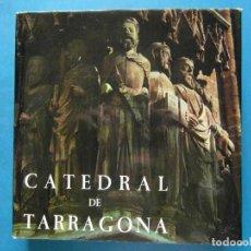 Libros de segunda mano: LA CATEDRAL DE TARRAGONA. FRANCESC VICENS. EDICIONS POLIGRAFA. FOTOS JOAQUIM GOMIS. 1970. Lote 93667780