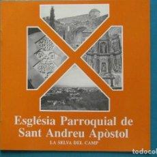 Libros de segunda mano: ESGLESIA PARROQUIAL DE SAN ANDREU APOSTOL. ROSER PUIG I TARRECH. LA SELVA DEL CAMP 1992. Lote 93668240