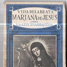 Libros de segunda mano: VIDA DE LA BEATA MARIANA DE JESÚS. AZUCENA DE QUITO. ENRIQUE VILLASIS TERAN. MADRID. 1948. Lote 93983990