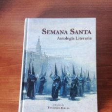 Livros em segunda mão: ANTOLOGÍA LITERARIA DE FRANCISCO ROBLES SEMANA SANTA SEVILLA. Lote 94063015