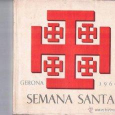 Libros de segunda mano: GUÍA SEMANA SANTA GERONA 1960 RELIGIÓN . Lote 94148765