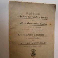 Libros de segunda mano: LIBROS HISTORIA RELIGION - BREVE RESEÑA DE LA VIDA APOSTOLADO MARTIRIO BEATO FRANCISCO DE CAPILLAS . Lote 94244760
