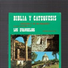 Libros de segunda mano: BIBLIA Y CATEQUESIS - NUEVO TESTAMENTO III - LOS EVANGELIOS - EDITA BIBLIA Y FE 1990. Lote 94457538