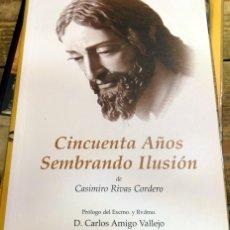 Libros de segunda mano: SEMANA SANTA DOS HERMANAS, CINCUENTA AÑOS SEMBRANDO ILUSION, CASIMIRO RIVAS, 2003. Lote 159968670