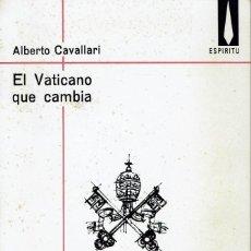 Libros de segunda mano: EL VATICANO QUE CAMBIA, POR ALBERTO CAVALLARI. 1967 (11.1). Lote 95106903