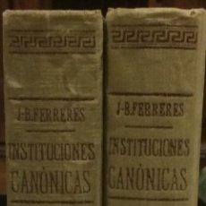 Libros de segunda mano: INSTITUCIONES CANONICAS VOLUMEN I Y II SEGUNDA EDICIÓN 1918. Lote 95280843