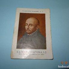 Libros de segunda mano: SANTOS Y BEATOS DE LA COMPAÑÍA DE JESÚS - S. IGNACIO DE LOYOLA S. J. DE 1943 CELESTINO TESTORE S. J.. Lote 95301455