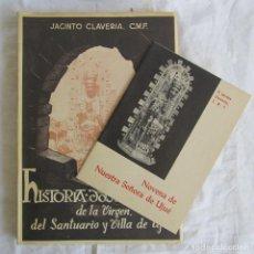 Libros de segunda mano: HISTORIA DOCUMENTADA DE LA VIRGEN, DEL SANTUARIO Y VILLA DE UJUÉ. J. CLAVERÍA + LIBRETO DE NOVENA. Lote 95675947