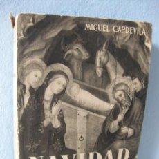 Libros de segunda mano: NAVIDAD: EL MISTERIO DE LA NATIVIDAD (MIGUEL CAPDEVILA) 1944 RELIGIÓN, ICONOGRAFÍA RELIGIOSA - ARTE. Lote 95944199