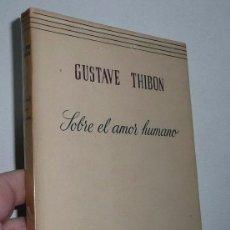 Libros de segunda mano: SOBRE EL AMOR HUMANO - GUSTAVE THIBON (PATMOS ESPIRITUALIDAD, RIALP, 1950). Lote 47344088