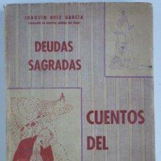 Libros de segunda mano: CUENTOS DEL PILAR – DEUDAS SAGRADAS - JOAQUÍN BRIZ GARCÍA - 2A EDICIÓN 1941. Lote 95954823