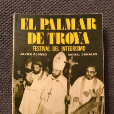 Libros de segunda mano: EL PALMAR DE TROYA.FESTIVAL DEL INTEGRISMO(A.1976). Lote 95960148