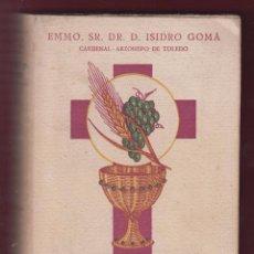 Libros de segunda mano: LA EUCARISTIA Y LA VIDA CRISTIANA EMMO. D. ISIDRO GOMA TOMO II 418 PAGINAS BARCELONA AÑO 1940 LR4528. Lote 101062740