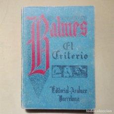 Libros de segunda mano: JAIME BALMES EL CRITERIO EDITORIAL ARALUCE 1941 . Lote 96070195