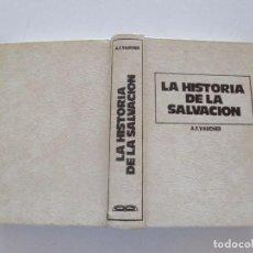 Libros de segunda mano: ALFRED F. VAUCHER. LA HISTORIA DE LA SALVACIÓN. TEOLOGÍA SISTEMÁTICA. RMT82580. . Lote 96308735