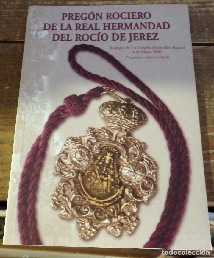 JEREZ DE LA FRONTERA, 2001, PREGON DE LA HERMANDAD DEL ROCIO,ANTONIO OJEDA,59 PAGINAS (Libros de Segunda Mano - Religión)