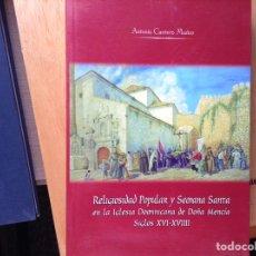 Libros de segunda mano: RELIGIOSIDAD POPULAR Y SEMANA SANTA EN LA IGLESIA DOMINICANA DE DOÑA MENCÍA.SIGLOS XVI Y XVII.. Lote 96949692