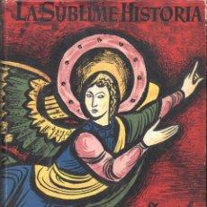 Libros de segunda mano: DANIEL ROPS : LA SUBLIME HISTORIA (MIRACLE, 1951) CON LÁMINAS EN COLOR. Lote 97481695