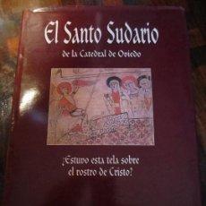 Libros de segunda mano: EL SANTO SUDARIO DE LA CATEDRAL DE OVIEDO. ¿ESTUVO ESTA TELA SOBRE EL ROSTRO DE CRISTO? JAVIER BRIAN. Lote 97527063