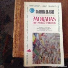 Libros de segunda mano: MORADAS DEL,CASTILLO INTERIOR. SANTA TERESA DE JESÚS. Lote 97606610
