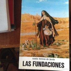 Libros de segunda mano: LAS FUNDACIONES. SANTA TERESA DE JESÚS. Lote 97607078