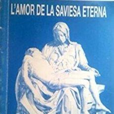 Libros de segunda mano: L'AMOR DE LA SAVIESA ETERNA (DE SANT LLUÍS MARÍA GRIGNION DE MONFORT). Lote 268900754