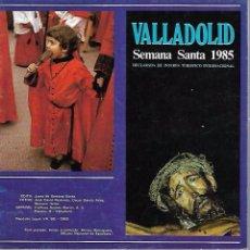 Libros de segunda mano: VALLADOLID. SEMANA SANTA 1985. CAJA RURAL PROVINCIAL. Lote 116796254