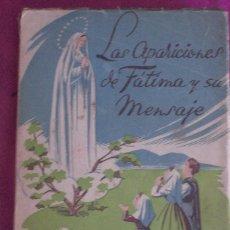 Libros de segunda mano: LAS APARICIONES DE FATIMA Y SU MENSAJE PABLO ORTUÑO CARPENA 1951. Lote 97840831