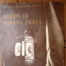 Libros de segunda mano: PREGON DE SEMANA SANTA DE SEVILLA DE 1956 - ANTONIO RODRIGUEZ BUZON - REEDICION 1986. Lote 97870063