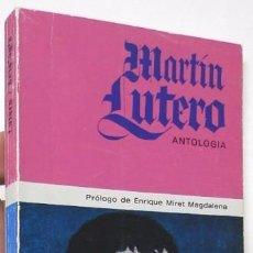 Libros de segunda mano: ANTOLOGÍA - MARTÍN LUTERO. Lote 98147843