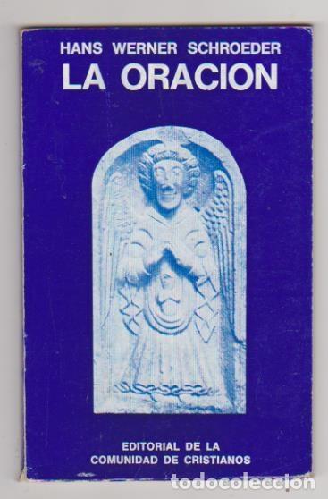 LA ORACIÓN. HANS WERNER SHROEDER. EDITORIAL URACHAUS. ARGENTINA 1976. (Libros de Segunda Mano - Religión)