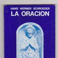 Libros de segunda mano: LA ORACIÓN. HANS WERNER SHROEDER. EDITORIAL URACHAUS. ARGENTINA 1976. . Lote 98370919