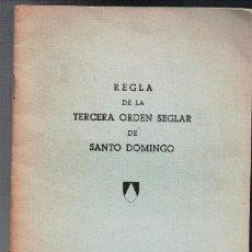 Libros de segunda mano: REGLA DE LA TERCERA ORDEN SEGLAR DE SANTO DOMINGO. Lote 98535675