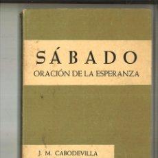 Libros de segunda mano: SÁBADO. ORACIÓN DE LA ESPERANZA. J. M .CABODEVILLA. Lote 98545223